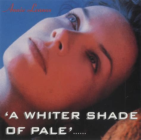 "Annie Lennox ""A whiter shade of pale"" lyrics 
