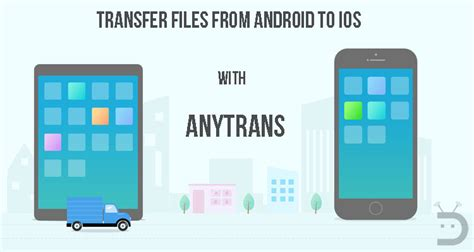 Easily Transfer Files from Android to iOS Using AnyTrans